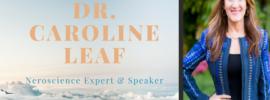 Dr. Caroline Leaf Life Lessons