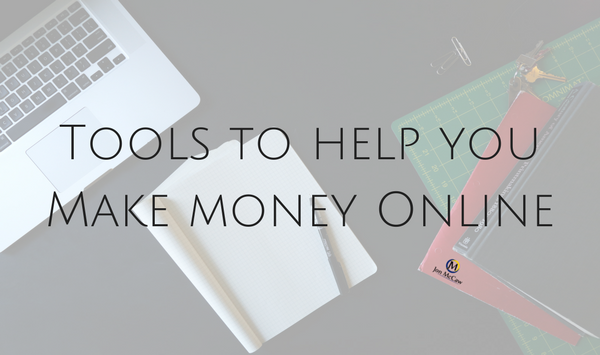 Tools to help you Make money Online