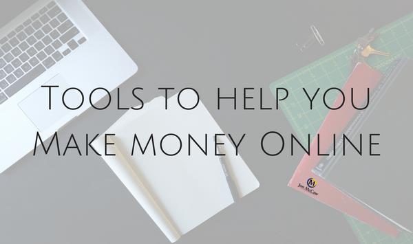 3 Handy Tools To Make Money Online