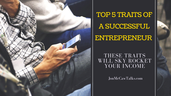 5 Traits of a Successful Entrepreneur {Video}