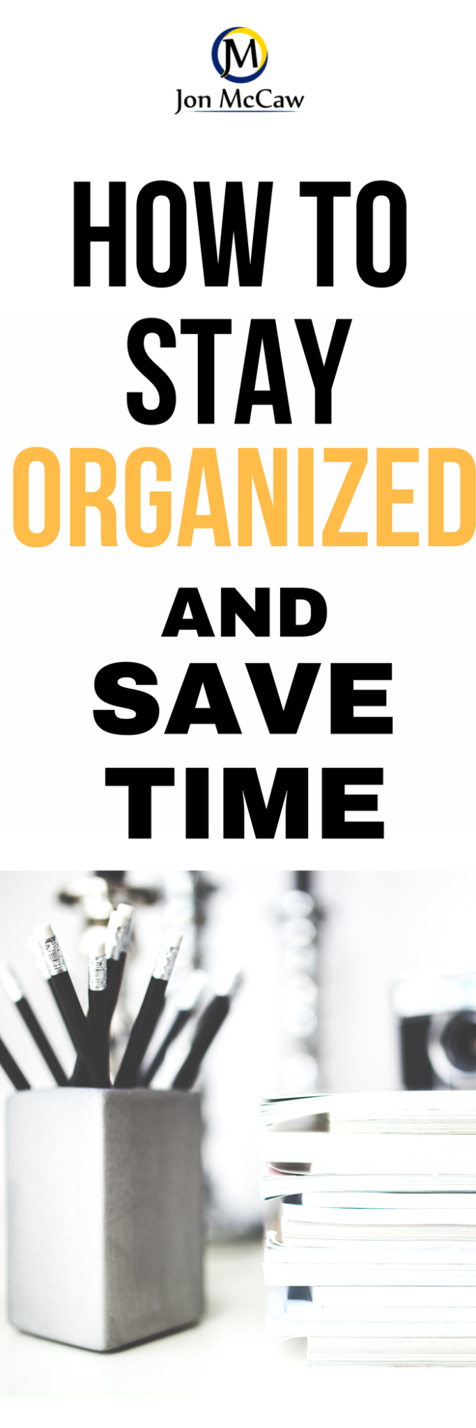stay organized and save time