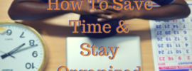save-time-and-stay-organized