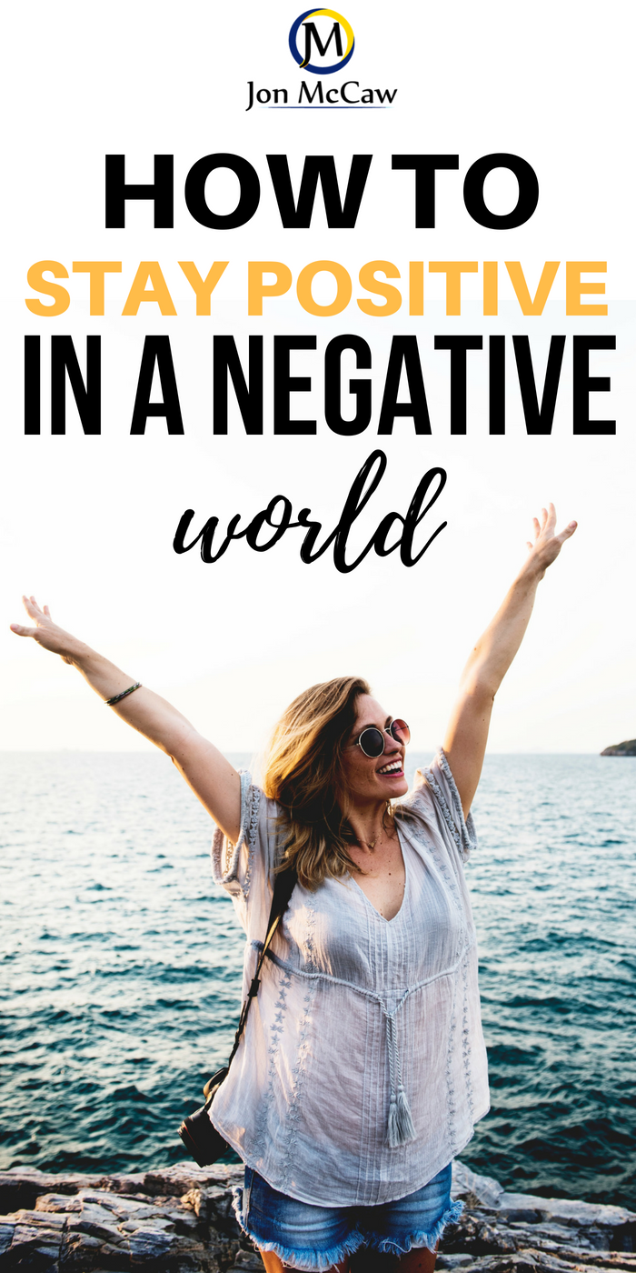 How-to-Stay-Positive-in-a-Negative-World