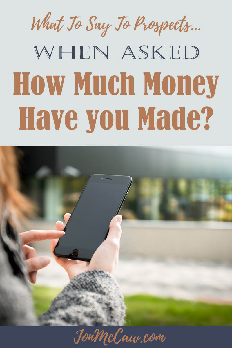 "How To Answer ""How much money have you made so far""?"