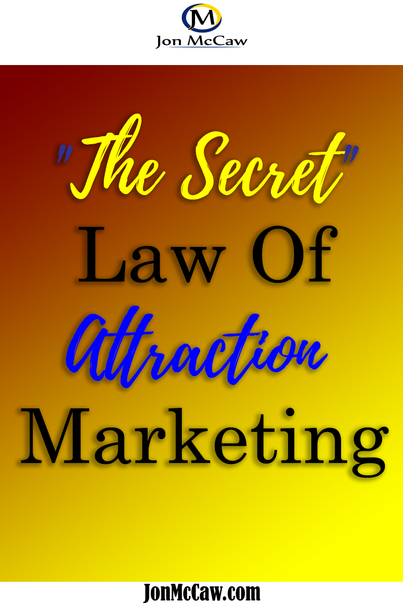 Secret Law of Attraction is the key to making your business work and grow on a consistent basis.